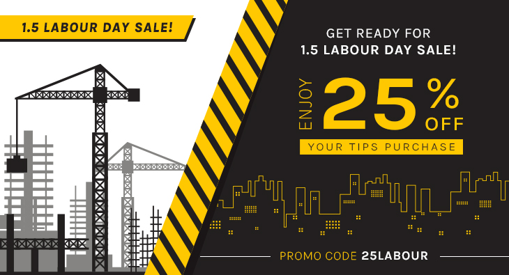 Get Ready For 1.5 Labour Day Sale! Enjoy 25% Off Your Tips Purchase