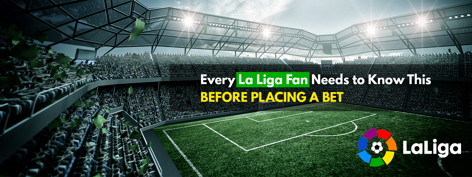 Every La Liga Fan Needs to Know This before Placing a Bet