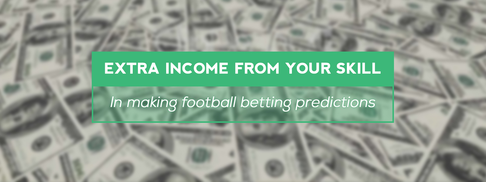 Extra Income From Your Skill In Making Football Betting Predictions