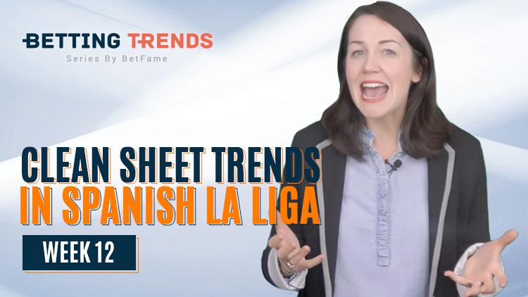 Betting Trends | Clean Sheet Trends In Spanish La Liga Week 12