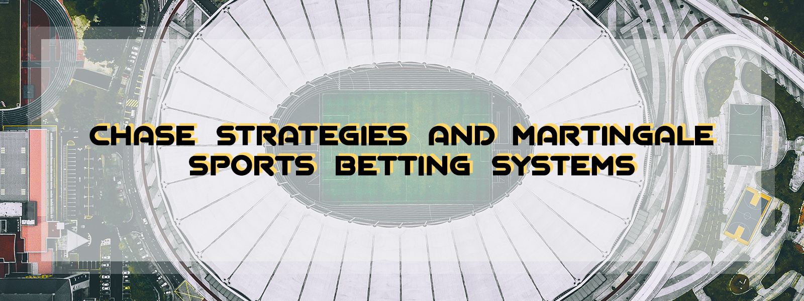 Chase Strategies And Martingale Sports Betting Systems