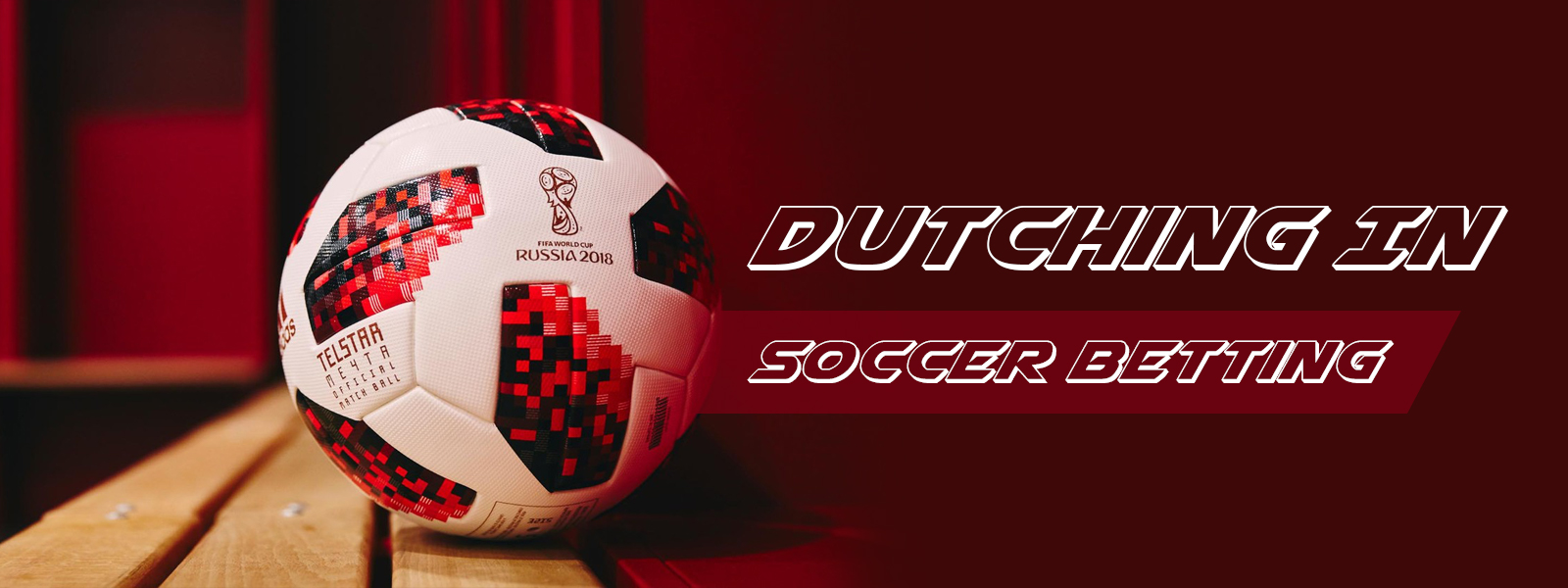 What It Means For Dutching In Soccer Betting?
