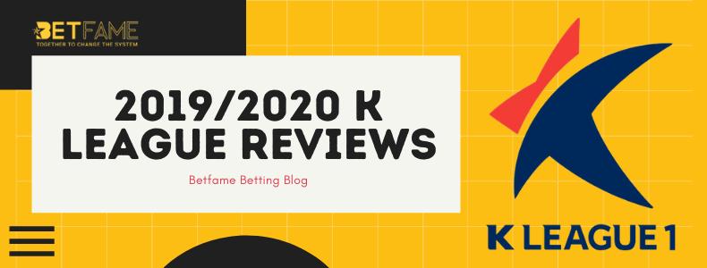 Betfame Blog | 2019/2020 K League Reviews