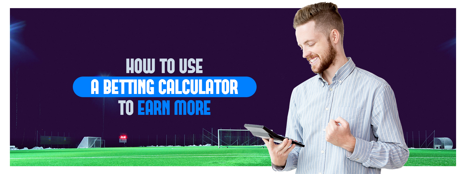 4 Tips To Use A Betting Calculator To Earn More