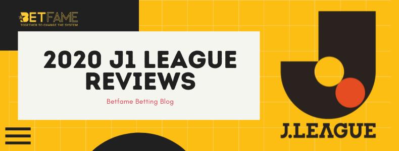 Betfame Blog | 2020 J1 league Reviews