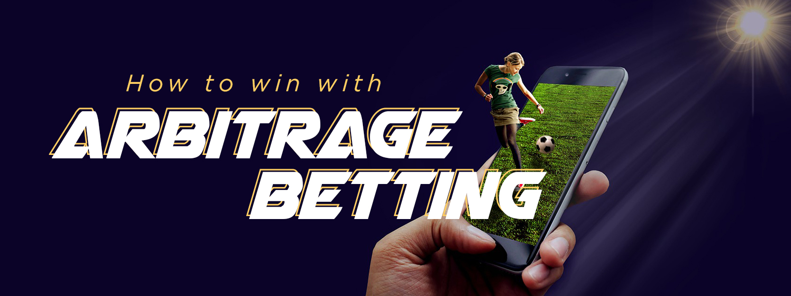 Learn How To Win With Arbitrage Betting