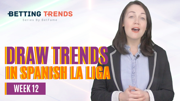 Betting Trends | Draw Trends In Spanish La Liga Week 12