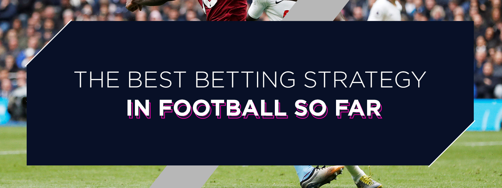 Betfame Blog | The Best Football Betting Strategy