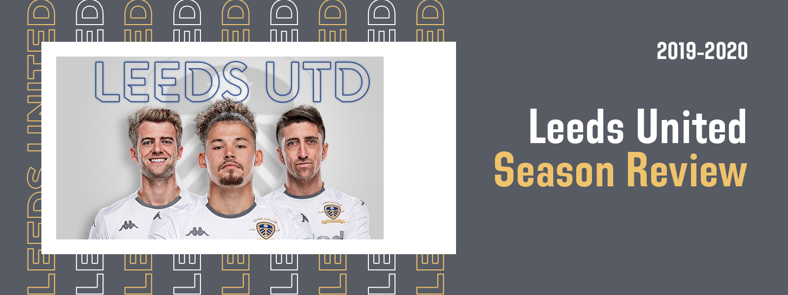 Leeds United In 2019-2020 Season Reviews