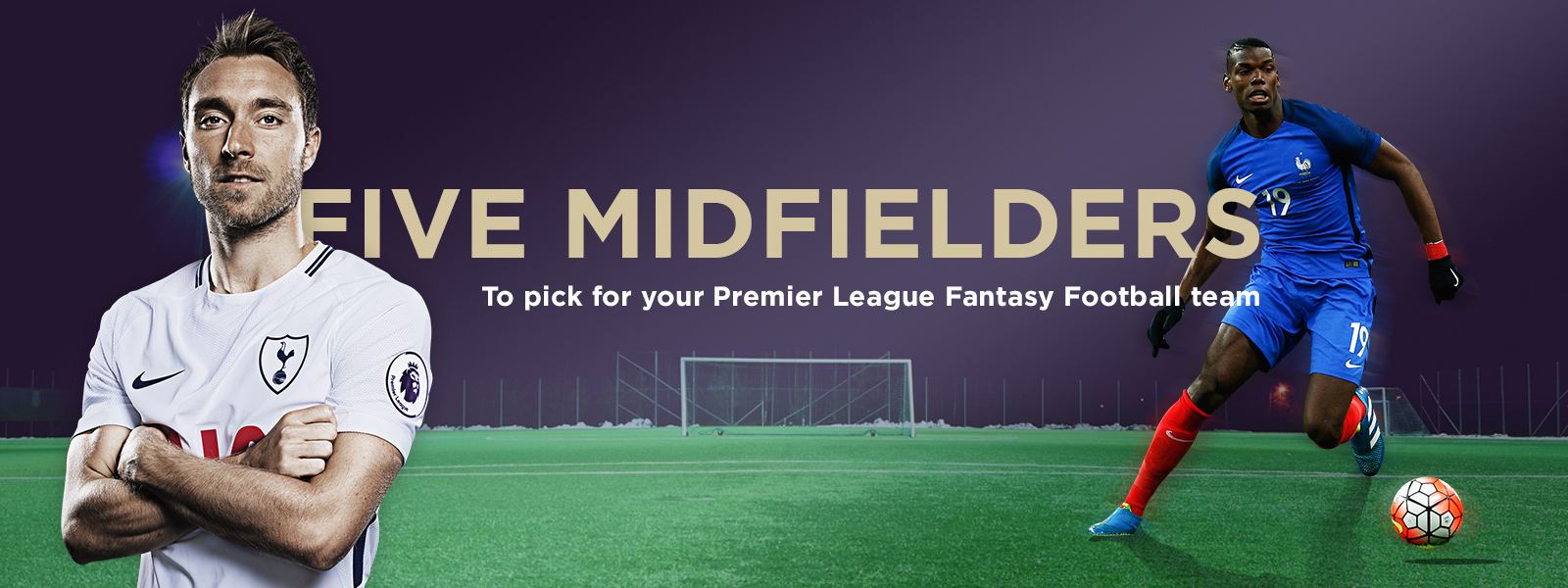Five midfielders to pick for your Official Fantasy Premier League Football team
