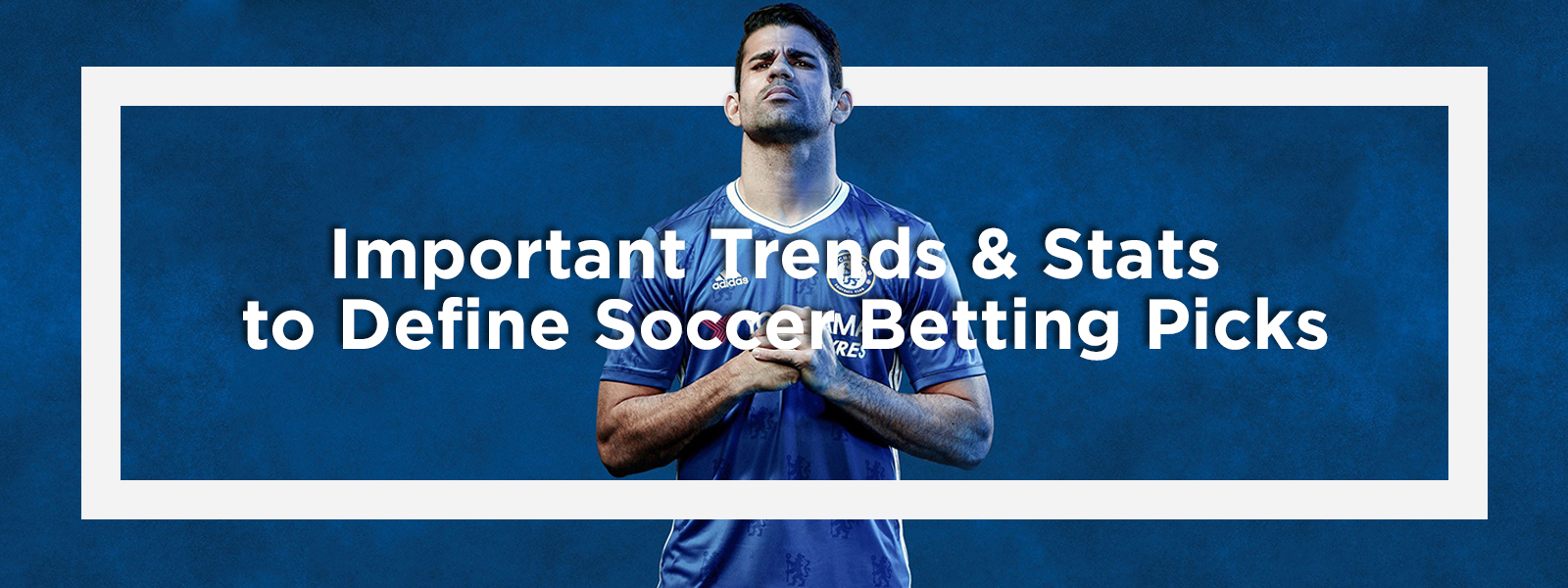 Importance Of Trends & Stats To Define Soccer Betting Picks