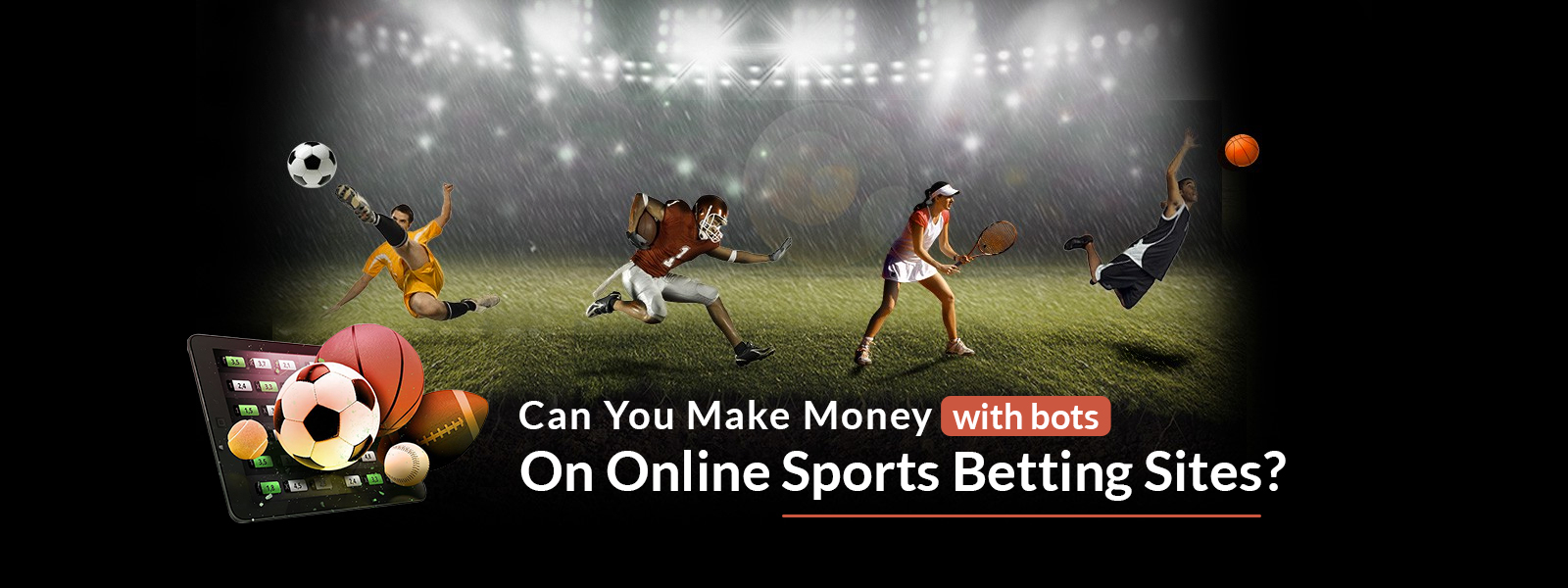 Can You Make Money With Bots on Online Sports Betting Sites?