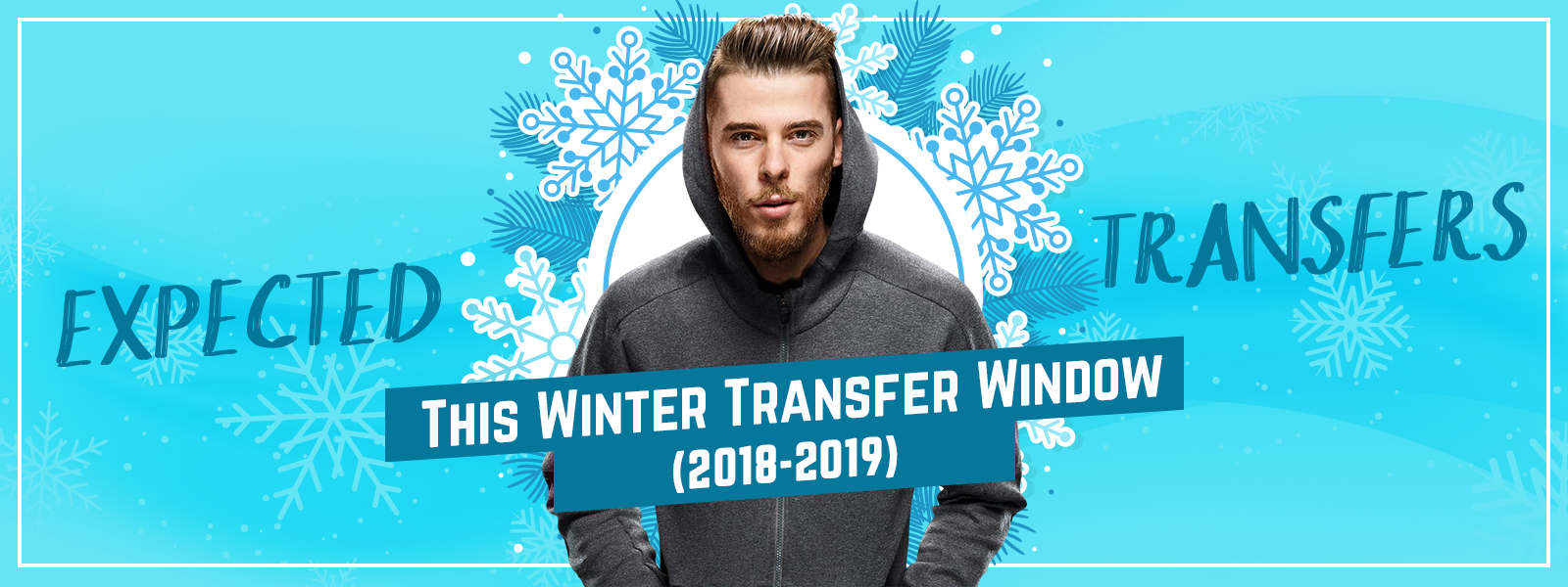 Player Transfer Predictions This Winter Transfer Window (2018-2019)