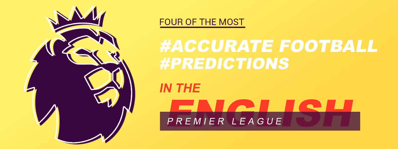 Four Of The Most Accurate Predictions In EPL