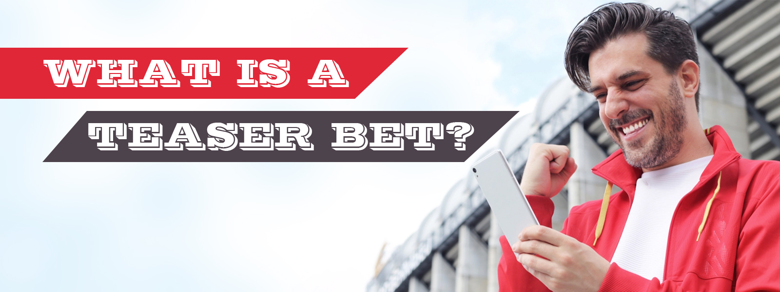 Do You Know What Is Teaser Bet?