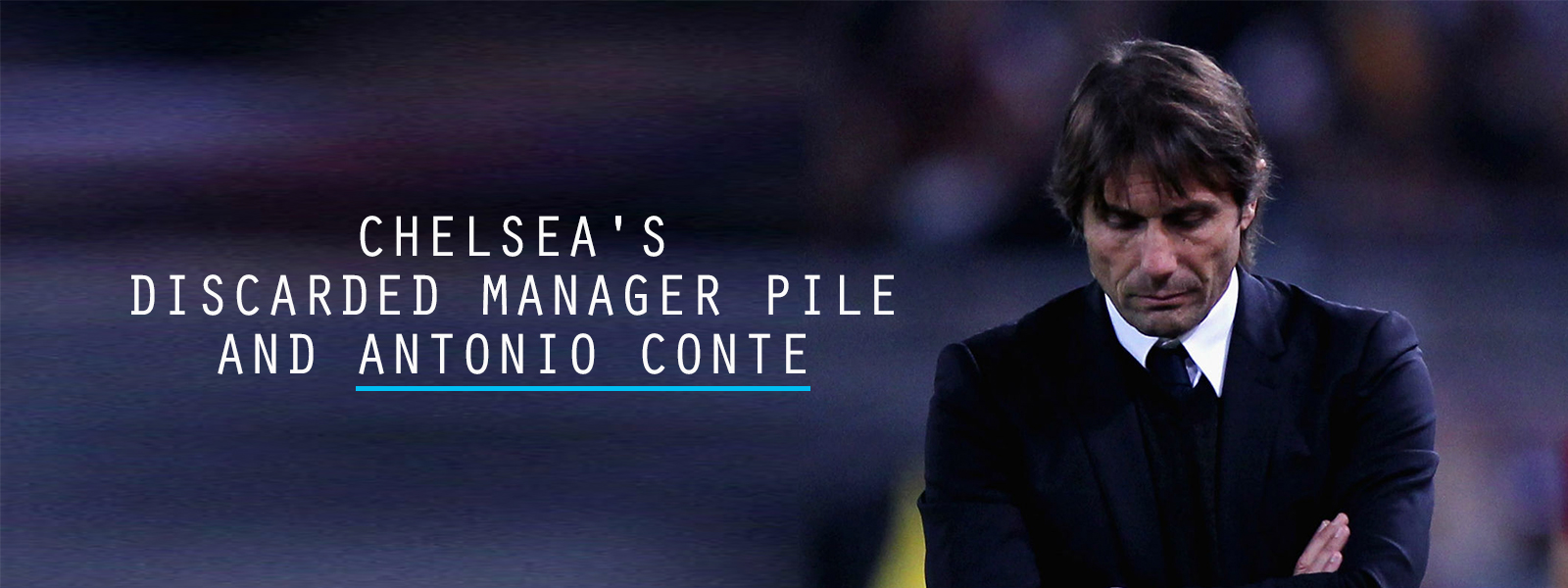 Chelsea Discarded Manager Pile And Antonio Conte
