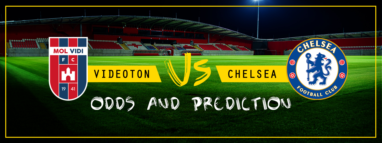 Videoton Vs Chelsea: Odds And Prediction