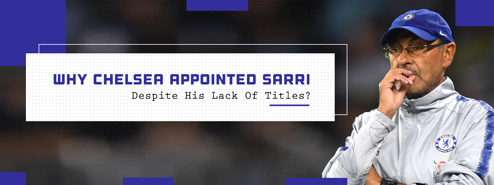 Why Chelsea Appointed Maurizio Sarri Despite His Lack Of Titles?